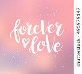 hand drawn phrase forever love. ...   Shutterstock .eps vector #495979147