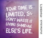 inspirational quote  your time... | Shutterstock . vector #496408471