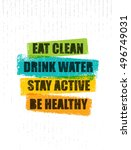 eat clean. drink water. stay... | Shutterstock .eps vector #496749031