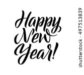 happy new year calligraphy.... | Shutterstock .eps vector #497513839