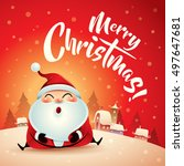 merry christmas  santa claus in ... | Shutterstock .eps vector #497647681