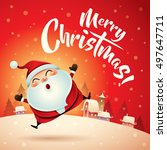 merry christmas  santa claus in ... | Shutterstock .eps vector #497647711