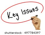 man hand writing key issues... | Shutterstock . vector #497784397