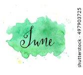 june month lettering... | Shutterstock .eps vector #497903725