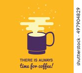 there is always time for coffee ... | Shutterstock .eps vector #497904829