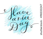 have a nice day  lettering ...   Shutterstock . vector #498333247