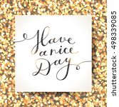 have a nice day  lettering ...   Shutterstock . vector #498339085