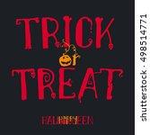trick or treat halloween quote... | Shutterstock .eps vector #498514771