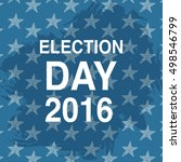 election day poster. 2016 usa.... | Shutterstock . vector #498546799