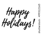 happy holidays vector lettering ... | Shutterstock .eps vector #499312165