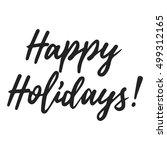happy holidays vector lettering ... | Shutterstock .eps vector #499312165