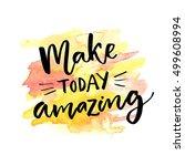 make today amazing.... | Shutterstock .eps vector #499608994