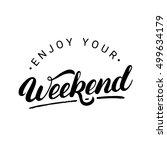 enjoy your weekend hand written ... | Shutterstock .eps vector #499634179