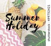 summer break lifestyle oranges... | Shutterstock . vector #499752421