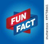 fun fact arrow tag sign. | Shutterstock .eps vector #499758661