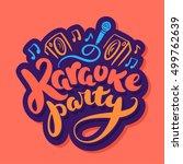 karaoke party.   Shutterstock .eps vector #499762639