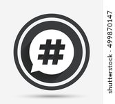 hashtag speech bubble sign icon.... | Shutterstock .eps vector #499870147