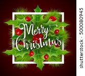 merry christmas greetings card... | Shutterstock .eps vector #500080945
