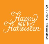 happy halloween lettering on a... | Shutterstock .eps vector #500144725