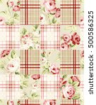 floral patchwork pattern with... | Shutterstock . vector #500586325