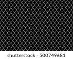 wire fence. metal net. wire... | Shutterstock .eps vector #500749681