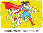 you are wonder mom lettering... | Shutterstock .eps vector #500770345