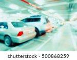 blur image of car in parking... | Shutterstock . vector #500868259