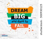 words dream big and dare to... | Shutterstock .eps vector #500930125
