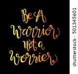 be a warrior not a worrier.... | Shutterstock .eps vector #501345601