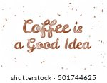 coffee is a good idea.... | Shutterstock . vector #501744625