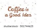 coffee is a good idea.... | Shutterstock . vector #501744625