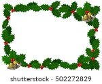 christmas holly frame. isolated ... | Shutterstock . vector #502272829