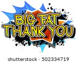 big fat thank you   comic book... | Shutterstock .eps vector #502334719