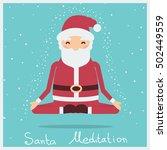 santa christmas meditation... | Shutterstock .eps vector #502449559