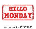 hello monday grunge rubber... | Shutterstock .eps vector #502479055