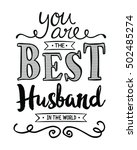 you are the best husband in the ...   Shutterstock . vector #502485274
