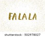 fa la la   ink freehand... | Shutterstock .eps vector #502978027