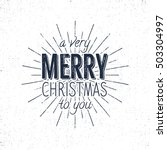 merry christmas to you... | Shutterstock .eps vector #503304997