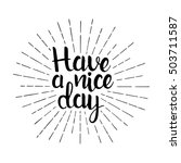 have a nice day handwritten... | Shutterstock .eps vector #503711587