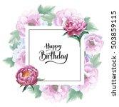 wildflower peony flower frame... | Shutterstock . vector #503859115