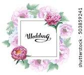 wildflower peony flower frame... | Shutterstock . vector #503859241