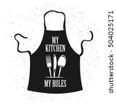 my kitchen my rules cooking... | Shutterstock .eps vector #504025171