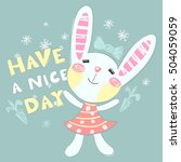 cute bunny and inscription have ...   Shutterstock .eps vector #504059059