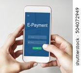 e payment internet banking... | Shutterstock . vector #504072949