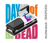 day of the dead. open coffin.... | Shutterstock .eps vector #504291031