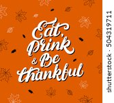 eat  drink and be thankful... | Shutterstock .eps vector #504319711