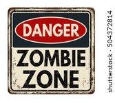 danger zombie zone vintage...   Shutterstock .eps vector #504372814