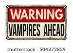 warning vampires ahead vintage... | Shutterstock .eps vector #504372829
