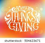 hand drawn happy thanksgiving... | Shutterstock . vector #504623671