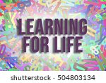 learning for life  colorful... | Shutterstock . vector #504803134